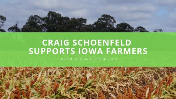 Craig Schoenfeld Supports Iowa Farmers