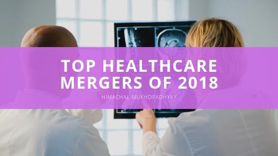 Top Healthcare Mergers of