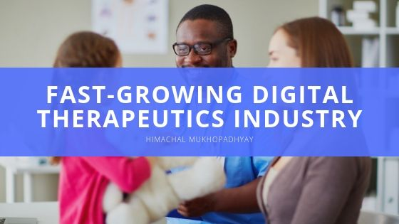 Himachal Mukhopadhyay Fast Growing Digital Therapeutics Industry