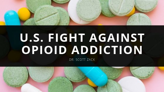 Dr Scott Zack U S Fight Against Opioid Addiction