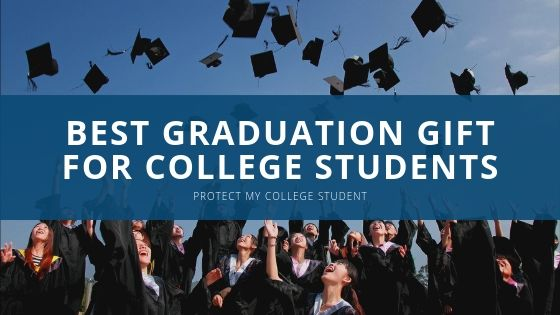 Protect My College Student Best Graduation Gift for College Students