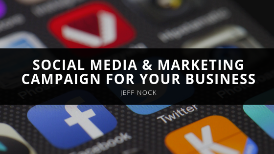Jeff Nock Successful Social Media Marketing Campaign for Your Business