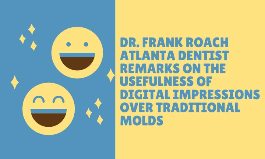 Dr Frank Roach Atlanta Dentist Remarks on the Usefulness
