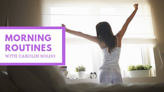 Carolin Soldo Reveals Best Morning Routines
