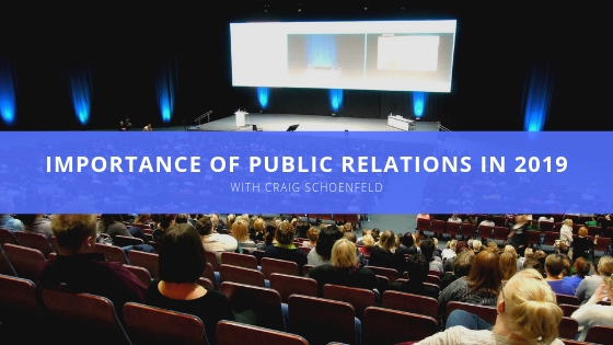 Craig Schoenfeld on the Importance of Public Relations in 2019