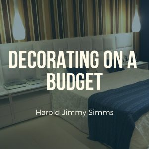 Decorating on a Budget with Harold Jimmy Simms