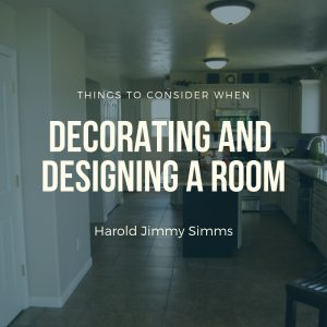 Harold Jimmy Simms on Decorating Your Home