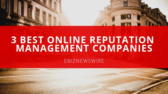 3 Best Reputation Management Companies
