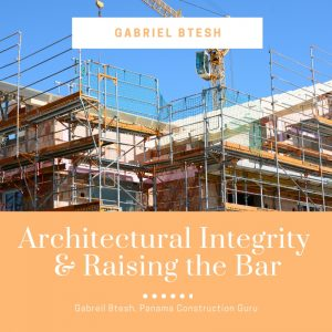 Gabriel Btesh Discusses Integrity in Panama Construction