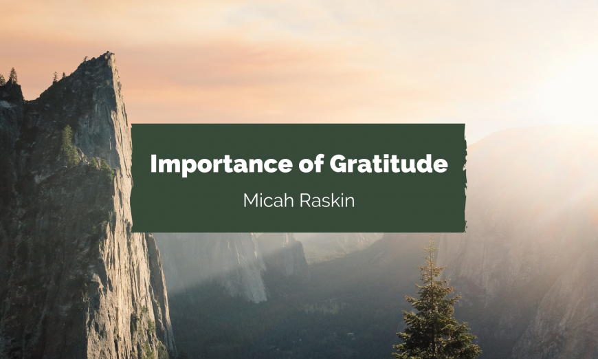 Micah Raskin Discusses the Importance of Gratitude 11