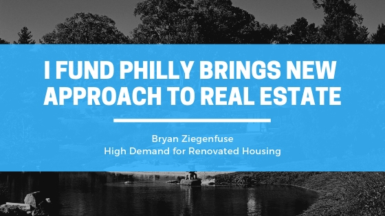 Bryan Ziegenfuse High Demand for Renovated Housing