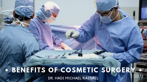 Dr. Hadi Michael Rassael Discusses the Benefits of Cosmetic Surgery