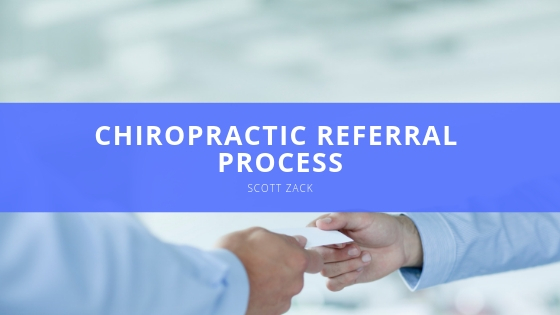 Dr. Scott Zack Explains Chiropractic Referral Process