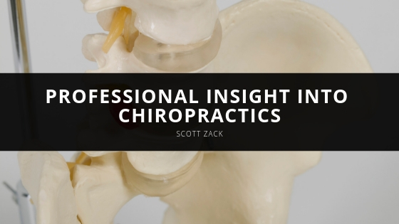 Dr Scott Zack Shares Professional Insight into Chiropractics