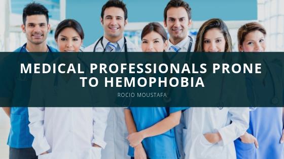 Rocio Moustafa Medical Professionals Prone to Hemophobia