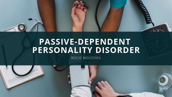 Rocio Moustafa Passive dependent Personality Disorder