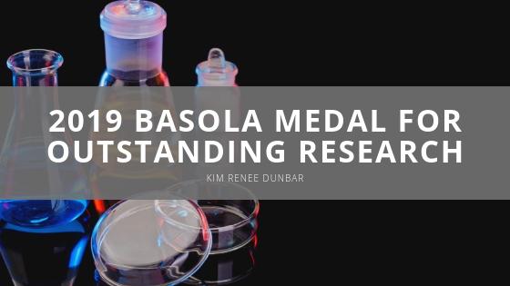 Kim Renee Dunbar Basola Medal for Outstanding Research
