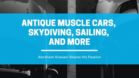Abraham Kiswani – Passion for Antique Muscle Cars, Skydiving, Sailing, and More