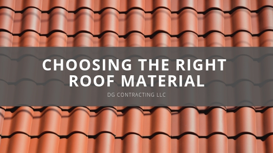Choosing The Right Roof Material With DG Contracting LLC