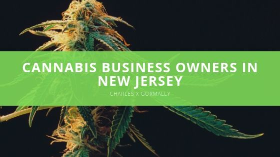 Charles X Gormally Cannabis Business Owners in New Jersey