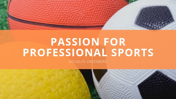 Douglas Greenberg passion for professional sports