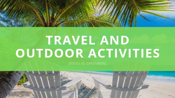 Douglas Greenberg reflects on passion for travel and outdoor activities
