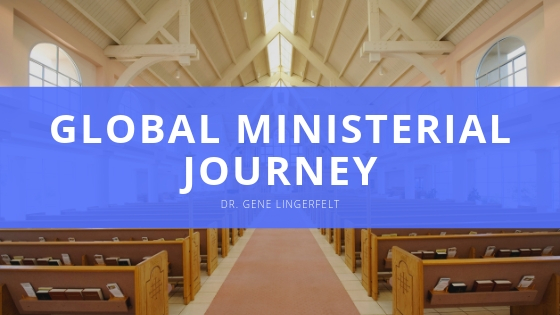Dr Gene Lingerfelt Global Ministerial Journey