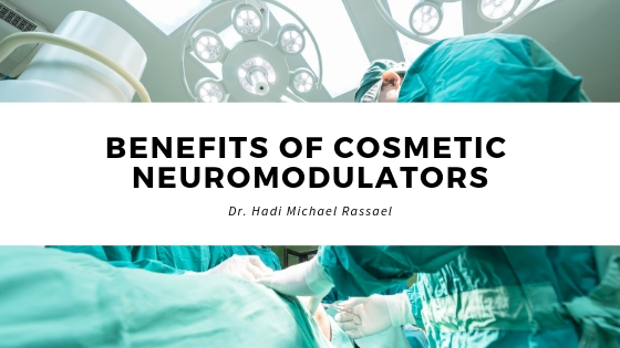 Dr Hadi Michael Rassael Explains Benefits of Cosmetic Neuromodulators