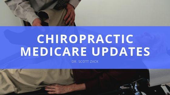 Dr Scott Zack Chiropractic Medicare Updates