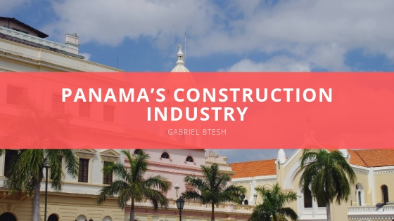 Gabriel Btesh looks toward increasingly prosperous future for Panama's construction industry