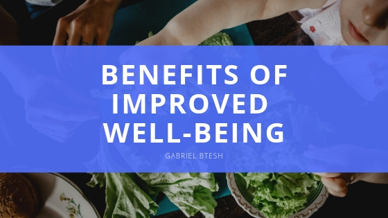 Gabriel Btesh benefits of improved well being