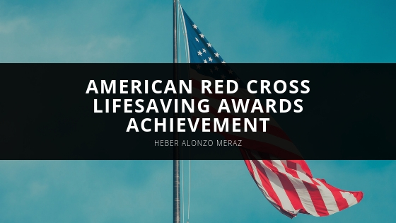 Heber Alonzo Meraz Looks Back on American Red Cross Lifesaving Awards Achievement