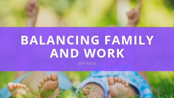 Jeff Nock Balancing Family and Work
