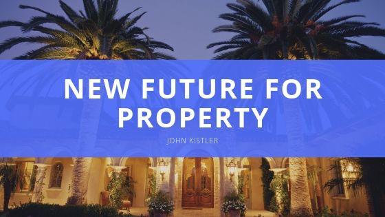 John Kistler New Future for Property