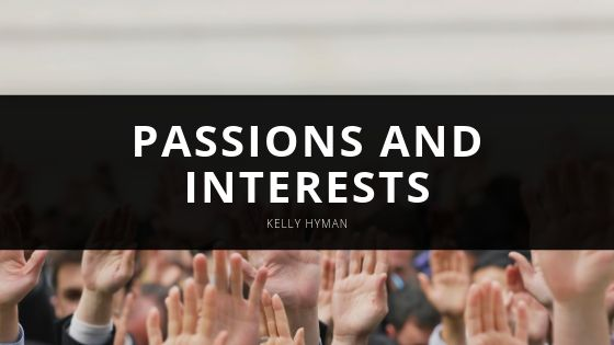 Kelly Hyman Passions and Interests