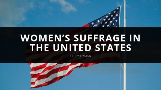 Kelly Hyman Examines Women's Suffrage in the United States