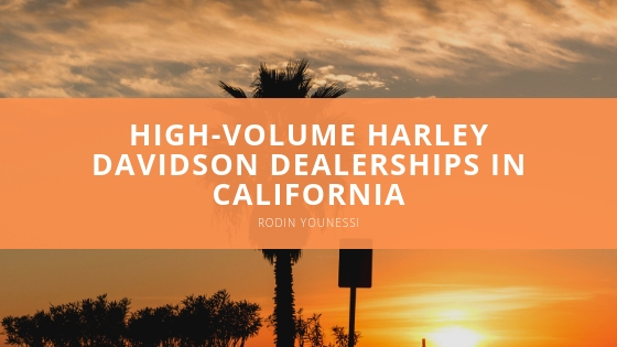 Rodin Younessi Acquires Multiple High-Volume Harley Davidson Dealerships in California