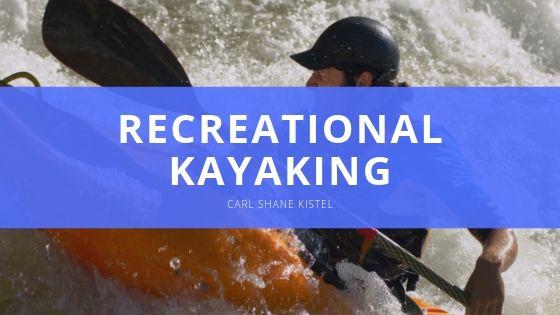 Carl Shane Kistel Recreational Kayaking