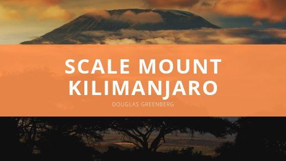 Douglas Greenberg Scale Mount Kilimanjaro