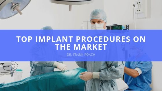 Dr. Frank Roach Employs BioHorizons, One of the Top Implant Procedures on the Market