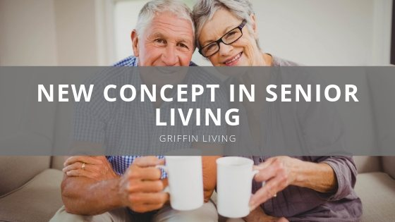 Griffin Living New Concept in Senior Living