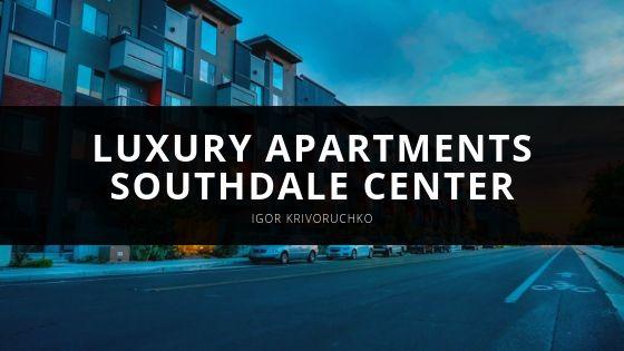 Luxury Apartments Near Edina's Southdale Center Break Ground, Says Igor Krivoruchko