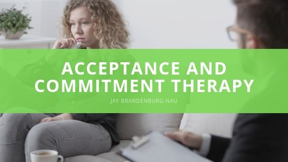 Jay Brandenburg Nau Acceptance and Commitment Therapy