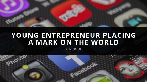 John Zimmel, Young Entrepreneur Placing a Mark on the World Through his Communications Company