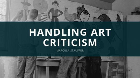 Marcula Stauffer Shares Insight on Handling Art Criticism