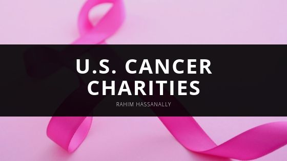 Rahim Hassanally Promotes Ongoing Work of Leading U.S. Cancer Charities