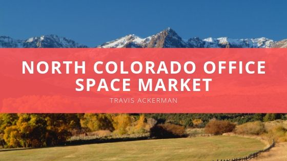 Travis Ackerman North Colorado Office Space Market