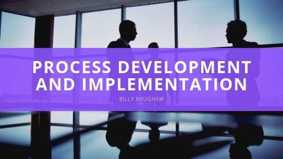 Billy Baugham Process Development and Implementation
