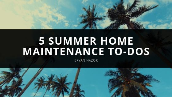 5 Summer Home Maintenance To-Dos From Expert Bryan Nazor