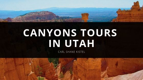 Carl Shane Kistel Canyons Tours in Utah
